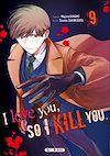 Télécharger le livre :  I love you so I kill you T09