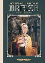 Téléchargez le livre :  Breizh Histoire de la Bretagne T06