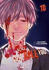 Télécharger le livre :  I love you so I kill you T10
