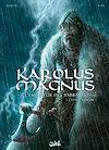 Télécharger le livre :  Karolus Magnus - L'Empereur des barbares T01