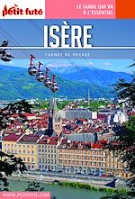 Téléchargez le livre :  Isère 2020/2021 Petit Futé