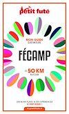 Télécharger le livre :  FÉCAMP  ET 50 KM AUTOUR 2021 Carnet Petit Futé