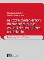 Download this eBook Le cadre d'intervention du ministère public en droit des entreprises en difficulté