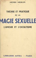 Download this eBook Théorie et pratique de la magie sexuelle