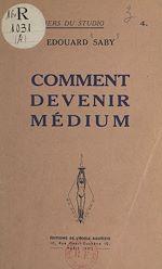 Download this eBook Comment devenir médium