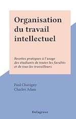 Download this eBook Organisation du travail intellectuel