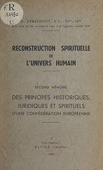Download this eBook Reconstruction spirituelle de l'univers humain. Second mémoire : des principes historiques, juridiques et spirituels d'une confédération européenne