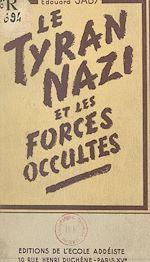 Download this eBook Le tyran nazi et les forces occultes