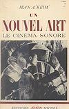 Télécharger le livre :  Un nouvel art, le cinéma sonore