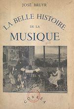 Download this eBook La belle histoire de la musique
