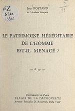 Download this eBook Le patrimoine héréditaire de l'homme est-il menacé ?