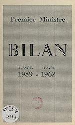 Download this eBook Premier Ministre : bilan, 8 janvier 1959 - 14 avril 1962