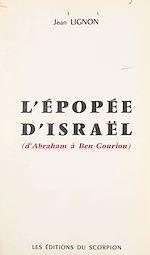 Download this eBook L'épopée d'Israël (d'Abraham à Ben-Gourion)