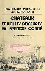 Download this eBook Châteaux et vieilles demeures en Franche-Comté