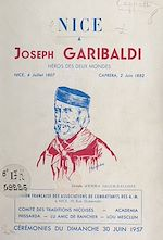 Download this eBook Nice à Joseph Garibaldi, enfant de Nice, héros des deux mondes : Nice, 4 juillet 1807-Caprera, 2 juin 1882