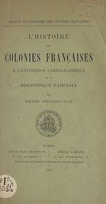 Download this eBook L'histoire des colonies françaises à l'exposition cartographique de la Bibliothèque nationale