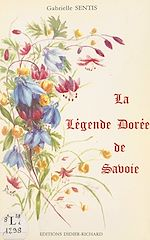 Téléchargez le livre :  La légende dorée de Savoie