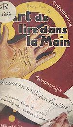 Téléchargez le livre :  L'art de lire dans la main et le caractère révélé par l'écriture