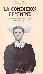 Download this eBook La condition féminine de la Préhistoire à nos jours, en Aunis et Saintonge