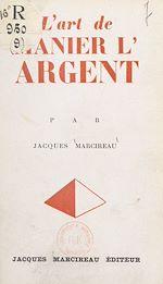 Download this eBook L'art de manier l'argent