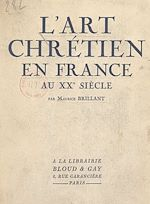 Download this eBook L'art chrétien en France au XXe siècle