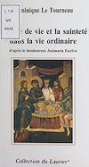 Télécharger le livre :  L'unité de vie et la sainteté dans la vie ordinaire