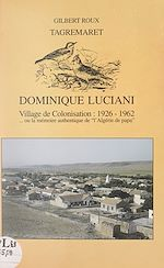 Download this eBook Tagremaret : Dominique-Luciani, village de colonisation, 1926-1962