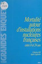 Download this eBook Mortalité autour d'installations nucléaires françaises entre 0 et 24 ans