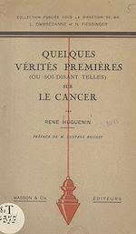 Téléchargez le livre :  Quelques vérités premières ou soi-disant telles sur le cancer