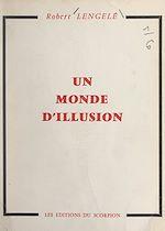 Download this eBook Un monde d'illusion