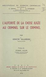 Téléchargez le livre :  L'autorité de la chose jugée au criminel sur le criminel