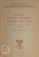 Download this eBook Sainte Jeanne-Élisabeth Bichier des Âges, fondatrice des Filles de la Croix (1773-1838)
