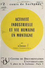 Download this eBook Activité industrielle et vie humaine en montagne
