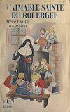 Télécharger le livre :  L'aimable Sainte du Rouergue : Mère Émilie de Rodat