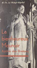 Téléchargez le livre :  Le bienheureux Maunoir