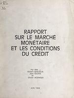 Download this eBook Rapport sur le marché monétaire et les conditions du crédit
