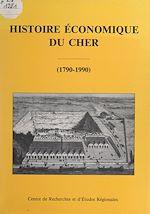Download this eBook Histoire économique du Cher (1790-1990)