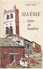 Téléchargez le livre :  Algérie, terre de lumière