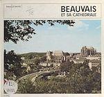 Téléchargez le livre :  Beauvais et sa cathédrale