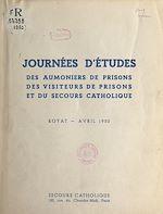 Téléchargez le livre :  Journées d'études des aumôniers de prisons, des visiteurs de prisons et du Secours catholique
