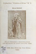 Téléchargez le livre :  De la Thébaïde à Montmajour, les reliques de Saint-Antoine abbé