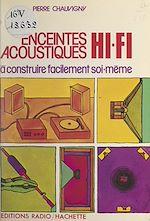 Téléchargez le livre :  Enceintes acoustiques Hi-Fi à construire facilement soi-même