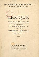 Download this eBook Les écrits de Georges Migot (1). Lexique de quelques termes utilisés en musique avec des commentaires pouvant servir à la compréhension de cet art