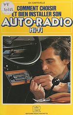 Téléchargez le livre :  Comment choisir et bien installer son auto-radio Hi-Fi