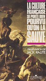 Download this eBook La culture française se porte bien pourvu qu'on la sauve