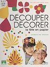 Télécharger le livre :  Découper, décorer