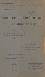 Download this eBook Science et technique en droit privé positif (3). Élaboration technique du droit positif