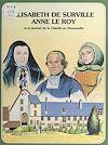 Télécharger le livre :  Élisabeth de Surville, Anne Le Roy, et le journal de la Charité en Normandie