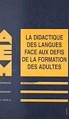 Télécharger le livre :  La didactique des langues face aux défis de la formation des adultes
