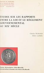 Download this eBook Études sur les rapports entre la loi et le règlement gouvernemental au XIXe siècle